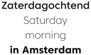 Saturdaymorning in Amsterdam